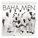 Ride With Me/Baha Men