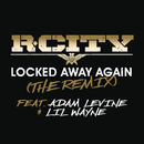 Locked Away Again (The Remix) feat.Adam Levine,Lil Wayne/R. City