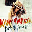 Perfecto para Mi/Kany García