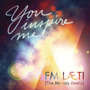 You Inspire Me (The Monots Remix)/FM LAETI