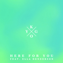 Here for You feat.Ella Henderson/Kygo