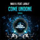 Come Undone feat.Lara F./Max V.