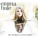 My World Untouched/Emma Bale