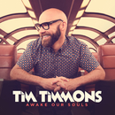 Awake Our Souls/Tim Timmons