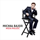 Moja Milosc/Michal Bajor