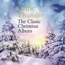 The Classic Christmas Album/Celtic Thunder