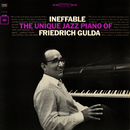 Ineffable: The Unique Jazz Piano of Friedrich Gulda/Friedrich Gulda