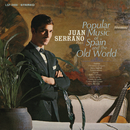 Plays Popular Music of Spain and the Old World/Juan Serrano