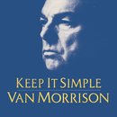 Keep It Simple/Van Morrison