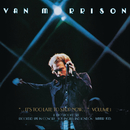 ..It's Too Late to Stop Now...Volume I/Van Morrison