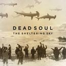 The Sheltering Sky/Dead Soul