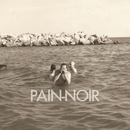 Pain-Noir/Pain-Noir