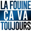 Ça va toujours/La Fouine