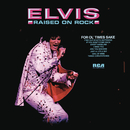 Raised On Rock/Elvis Presley
