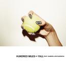Hundred Miles feat.Gabriela Richardson/Yall