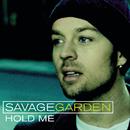 Hold Me/Savage Garden