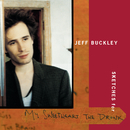Sketches for My Sweetheart The Drunk/Jeff Buckley