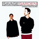 Crash And Burn/Savage Garden