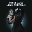 Neon Future II/STEVE AOKI
