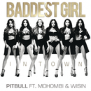 Baddest Girl in Town feat.Mohombi,Wisin/Pitbull