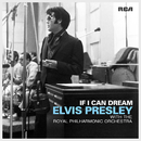 If I Can Dream: Elvis Presley with the Royal Philharmonic Orchestra/エルヴィス・プレスリー