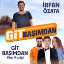 Git Başımdan (Orijinal Film Müzikleri)/Irfan Özata
