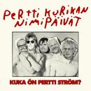 Kuka ön Pertti Ström/Pertti Kurikan Nimipäivät