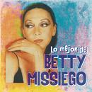 Lo Mejor de Betty Missiego/Betty Missiego