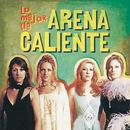 Lo Mejor de Arena Caliente/Arena Caliente