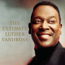 The Ultimate Luther Vandross/Luther Vandross