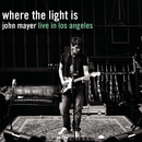 Where The Light Is: John Mayer Live In Los Angeles/John Mayer