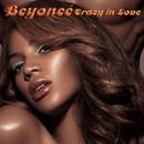 Crazy In Love/Beyoncé Knowles