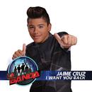 I Want You Back (La Banda Performance)/Jaime Cruz