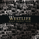 What About Now/Westlife
