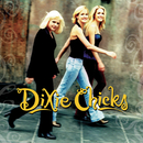 Wide Open Spaces/Dixie Chicks