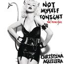 Not Myself Tonight (The Remixes - Radio Edits)/Christina Aguilera