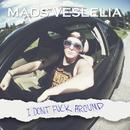I Don't Fuck Around/Mads Veslelia