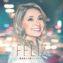 Feliz (Happy)/Soraya Moraes
