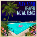 Heaven (MÖWE Remix)/Alex Adair