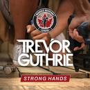 Strong Hands/Trevor Guthrie
