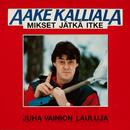 Mikset jätkä itke/Aake Kalliala