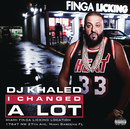 I Changed A Lot/DJ Khaled