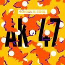 AK-47/School is Cool