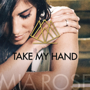 Take My Hand/Mia Rose