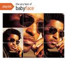 Playlist: The Very Best Of Babyface/Babyface