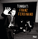 Tonight: Franz Ferdinand/Franz Ferdinand