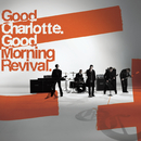 Good Morning Revival/Good Charlotte