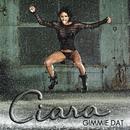 Gimmie Dat/Ciara