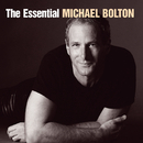 The Essential Michael Bolton/Michael Bolton