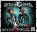 Last 2 Walk/Three 6 Mafia